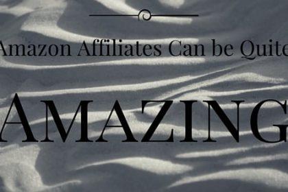 amazon affiliates can be quite amazing