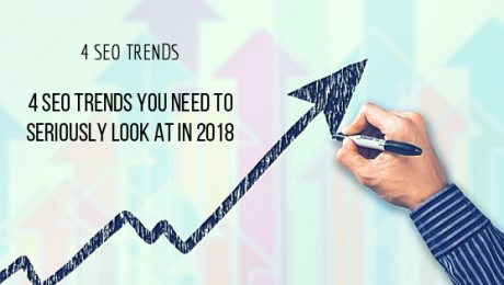 4 SEO TRENDS you need to look at in 2018