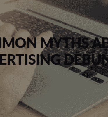 Common Myths About Advertising Debunked