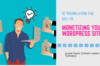 Is translation the key to monetizing your WordPress site?