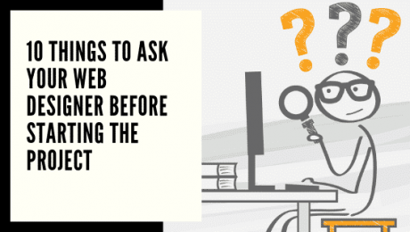 10 Things to Ask Your Web Designer Before Starting the Project