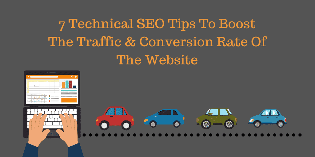7 Technical SEO Tips to Boost the Traffic & Conversion Rate of the Website.png