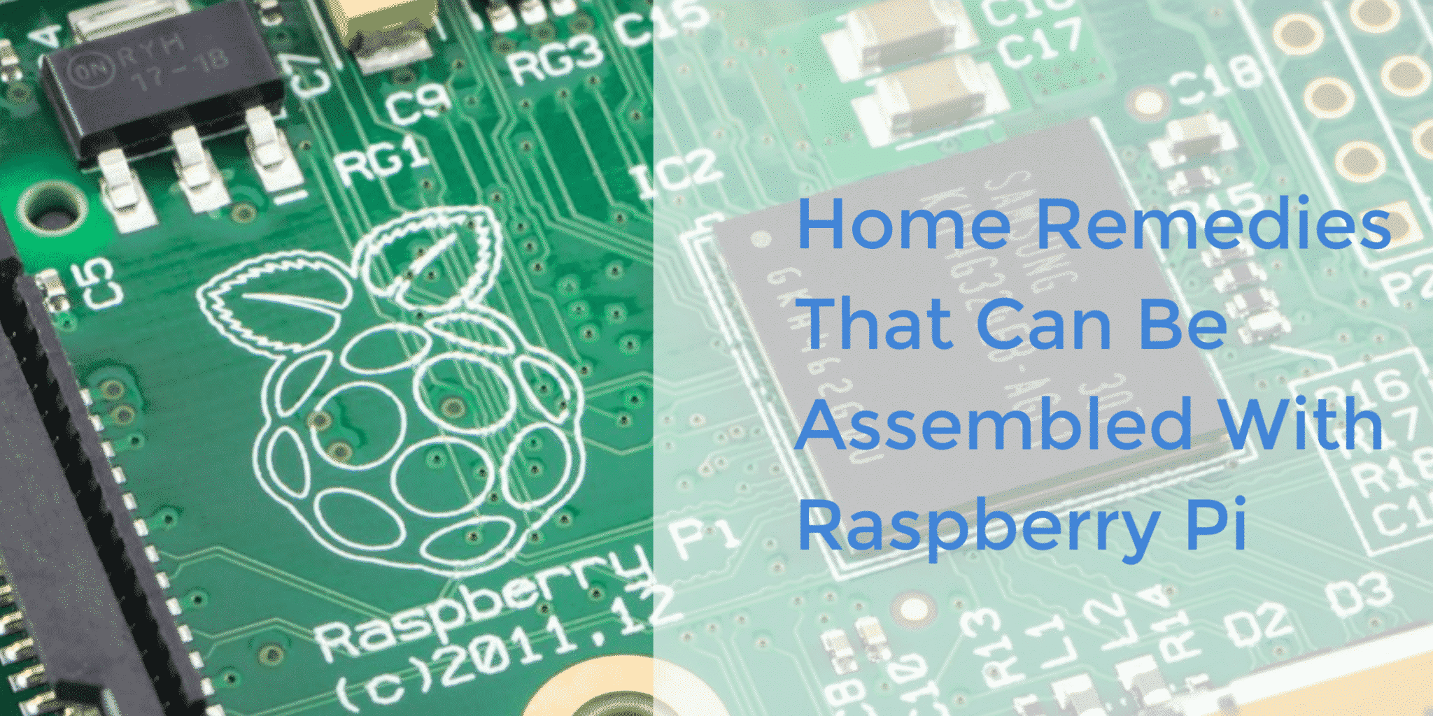 Home Remedies That Can Be Assembled With Raspberry Pi