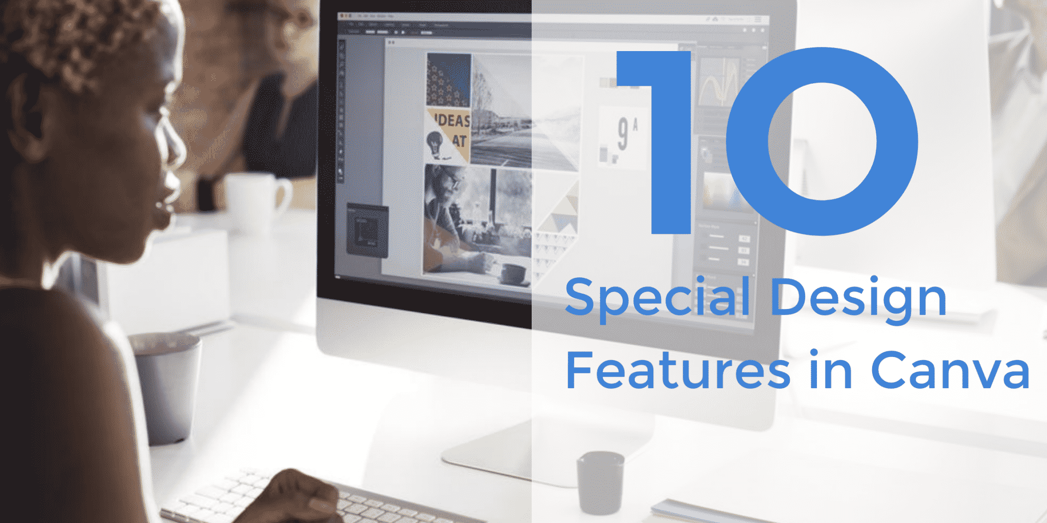 10 Special Design Features in Canva