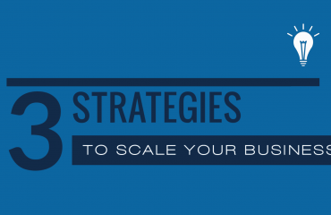 Strategies to Scale Your Business