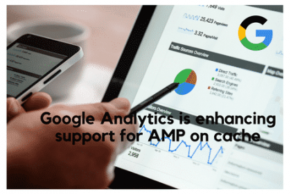 Google Analytics is enhancing support for AMP on cache